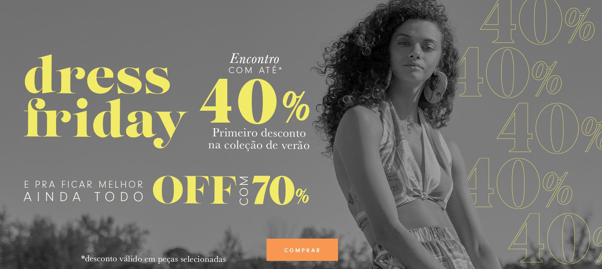 DRESS FRIDAY 40% E 70% OFF